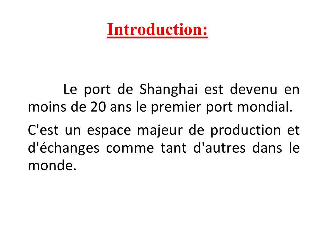 Introduction: Le port de Shanghai est devenu en moins de 20 ans le premier port mondial.