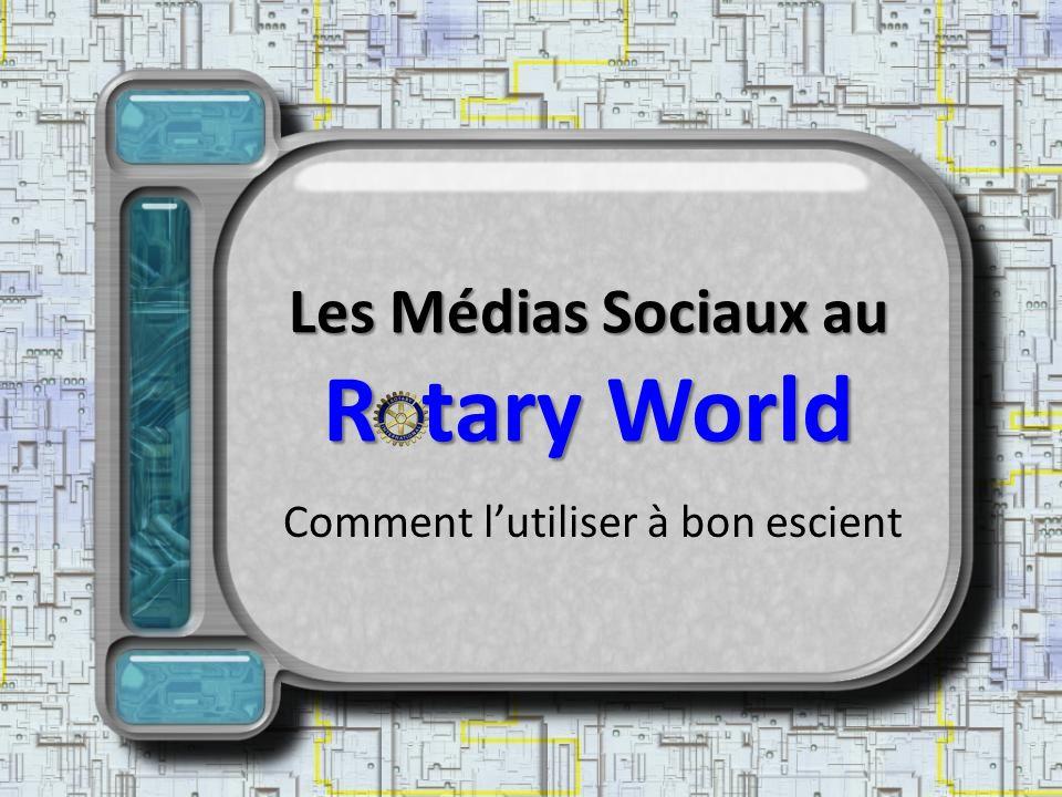Les Médias Sociaux au R tary World