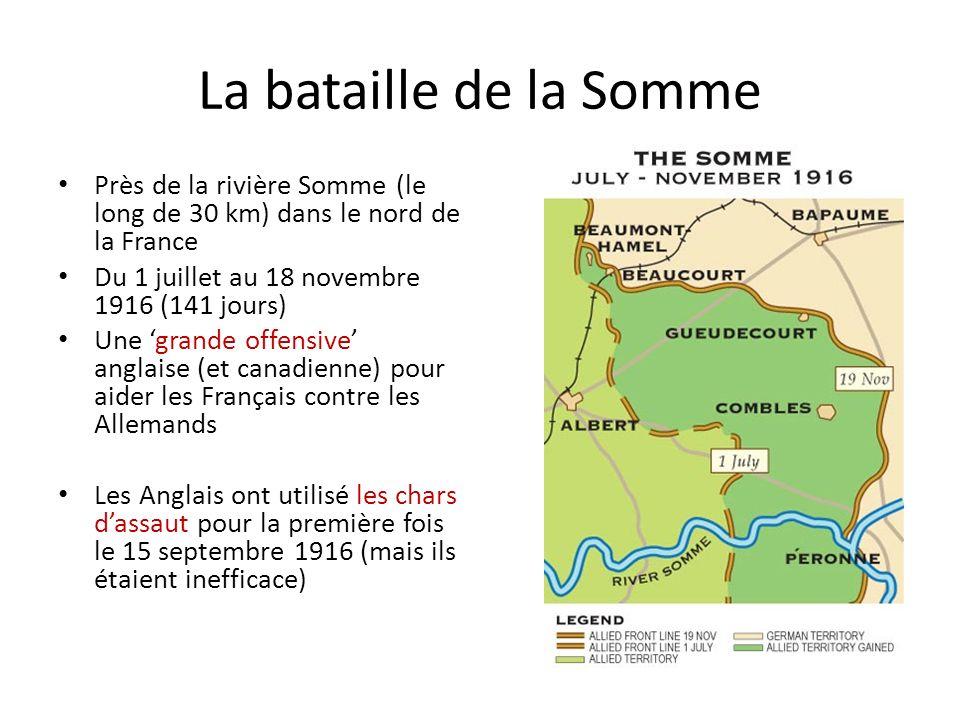 La bataille de la Somme Près de la rivière Somme (le long de 30 km) dans le nord de la France. Du 1 juillet au 18 novembre 1916 (141 jours)