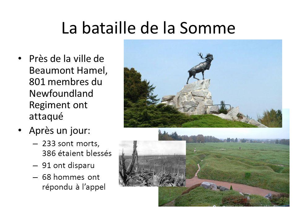 La bataille de la Somme Près de la ville de Beaumont Hamel, 801 membres du Newfoundland Regiment ont attaqué.