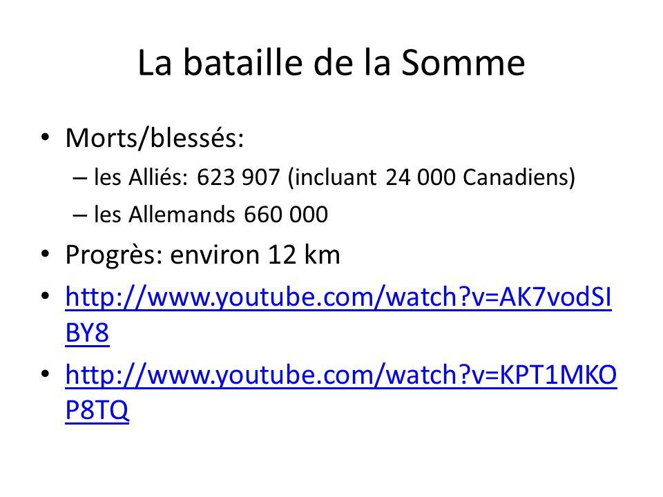 La bataille de la Somme Morts/blessés: Progrès: environ 12 km