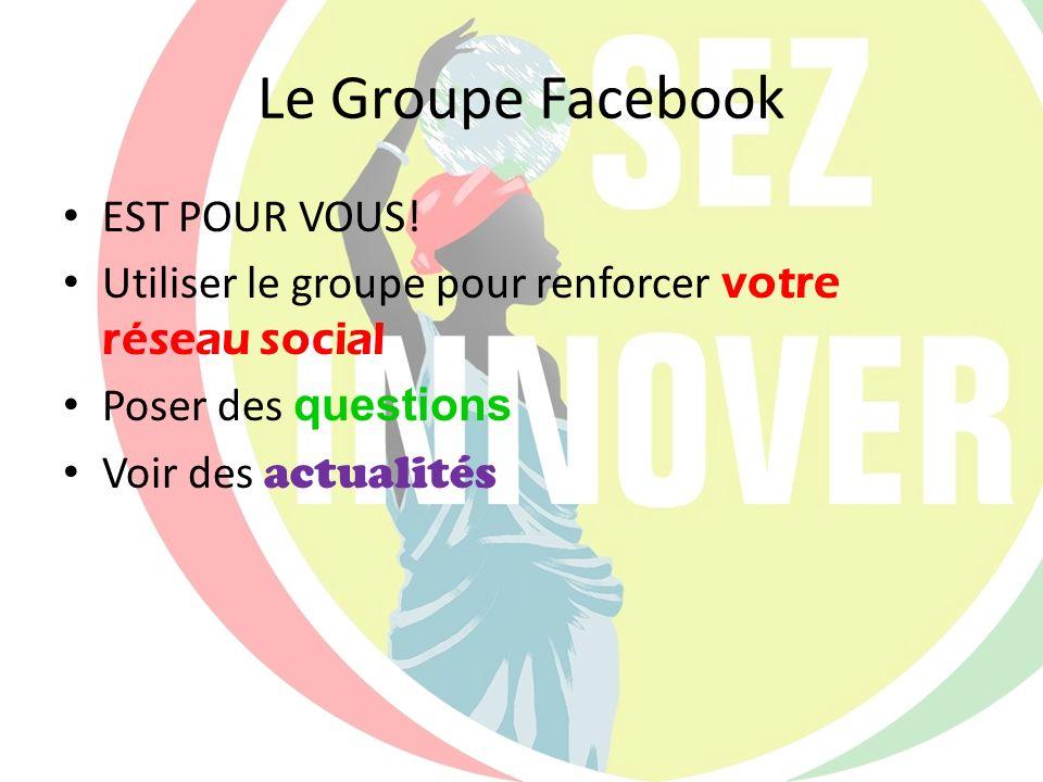 Le Groupe Facebook EST POUR VOUS!