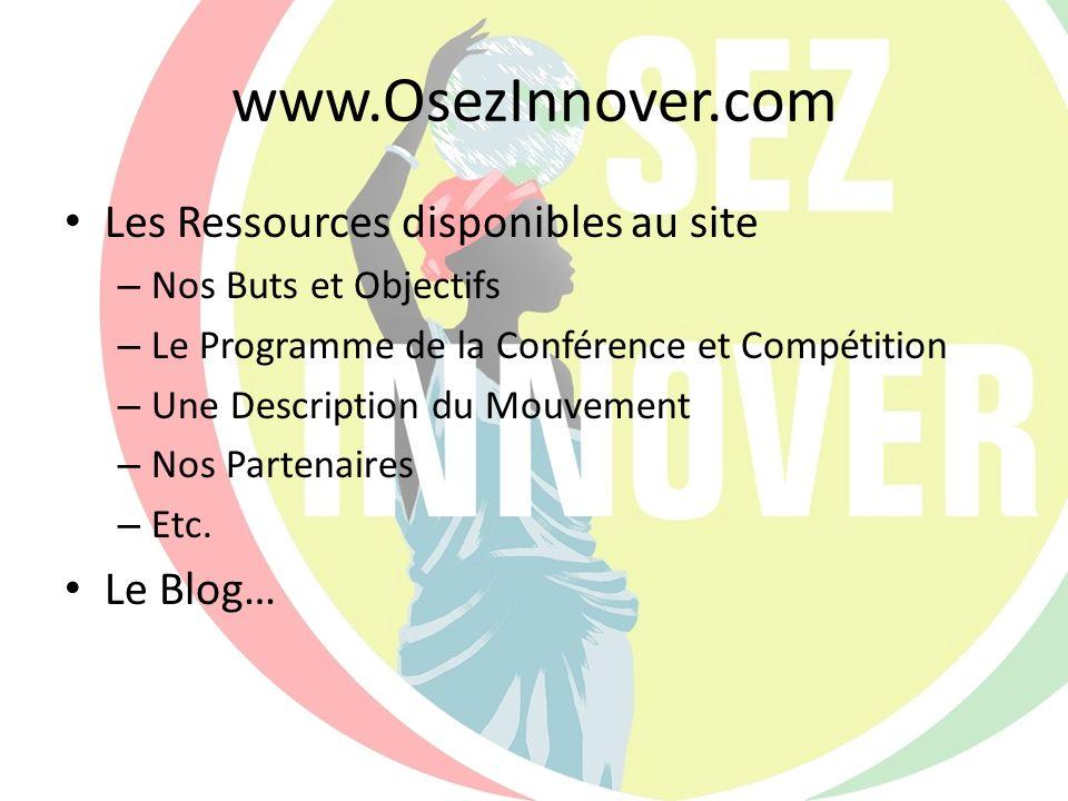 www.OsezInnover.com Les Ressources disponibles au site Le Blog…