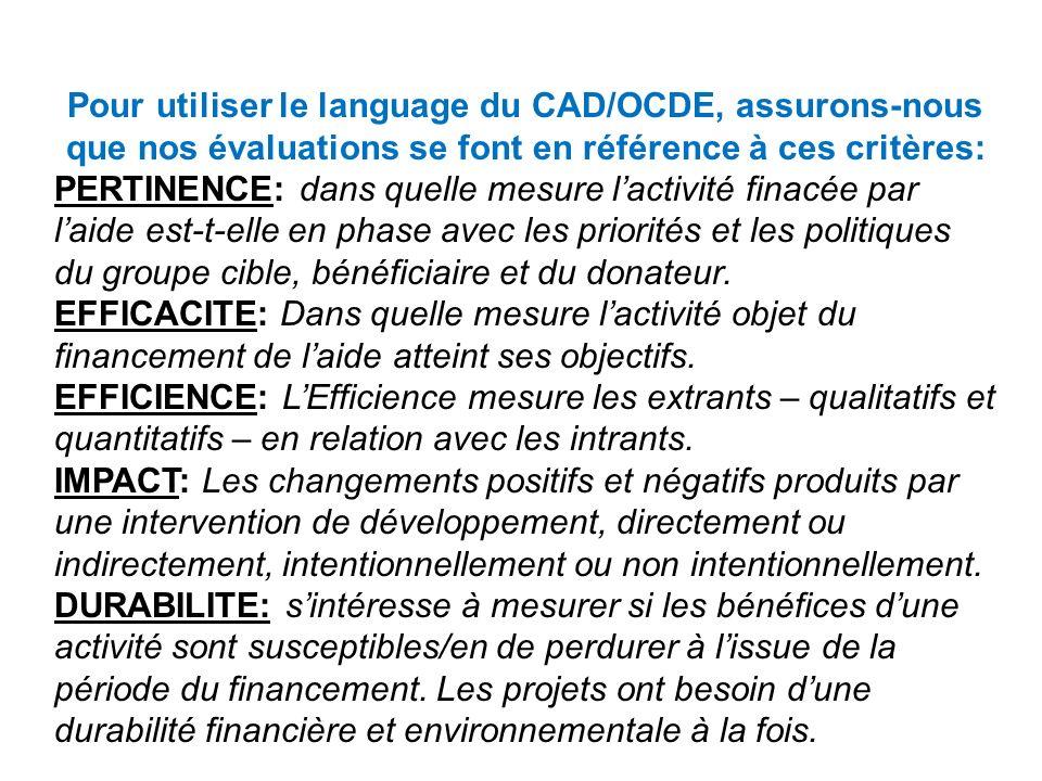 Pour utiliser le language du CAD/OCDE, assurons-nous que nos évaluations se font en référence à ces critères: