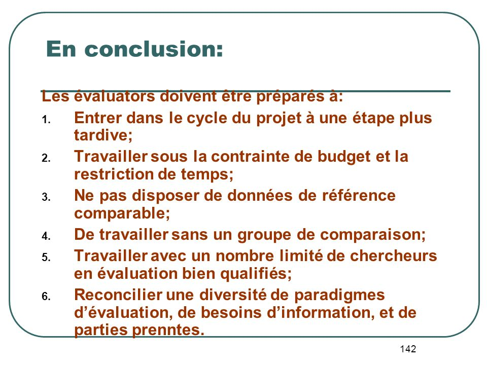 En conclusion: Les évaluators doivent être préparés à: