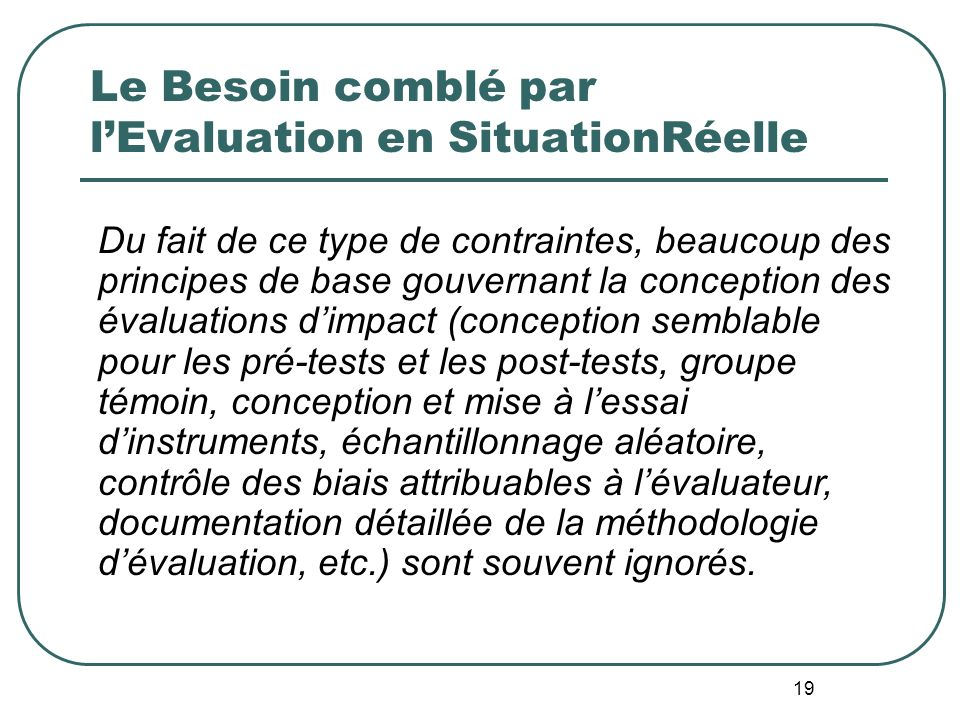 Le Besoin comblé par l'Evaluation en SituationRéelle