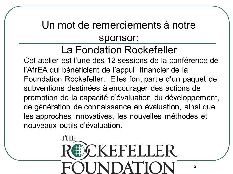 Un mot de remerciements à notre sponsor: La Fondation Rockefeller