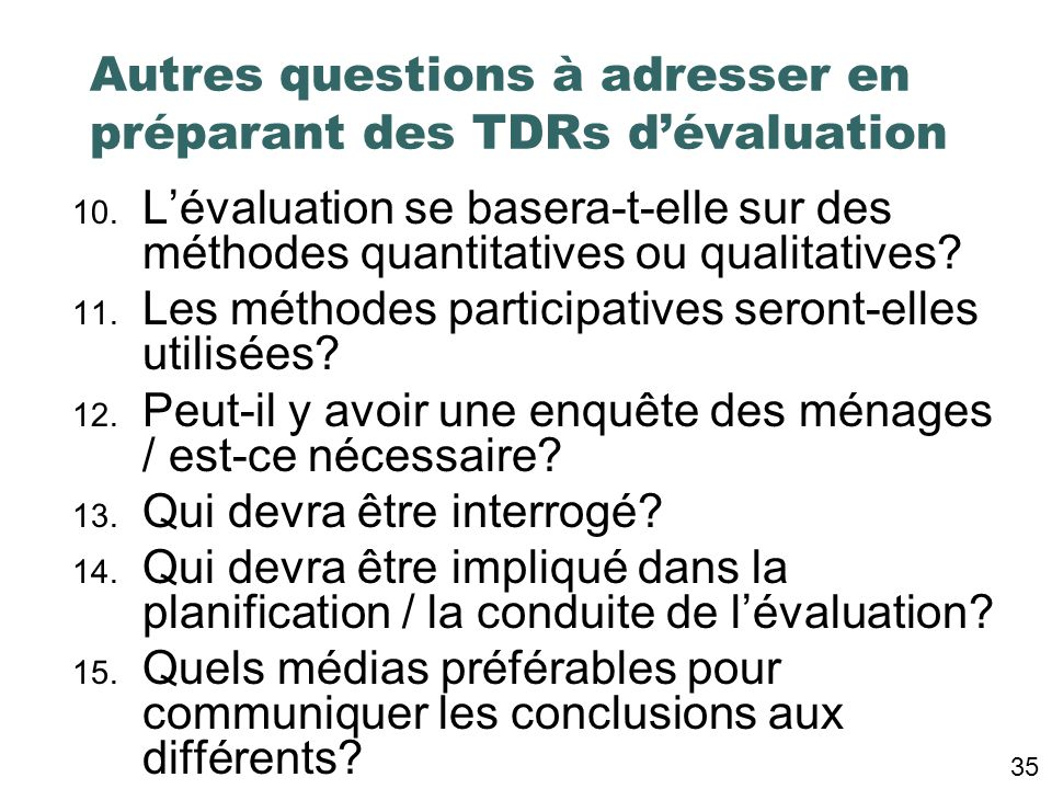 Autres questions à adresser en préparant des TDRs d'évaluation
