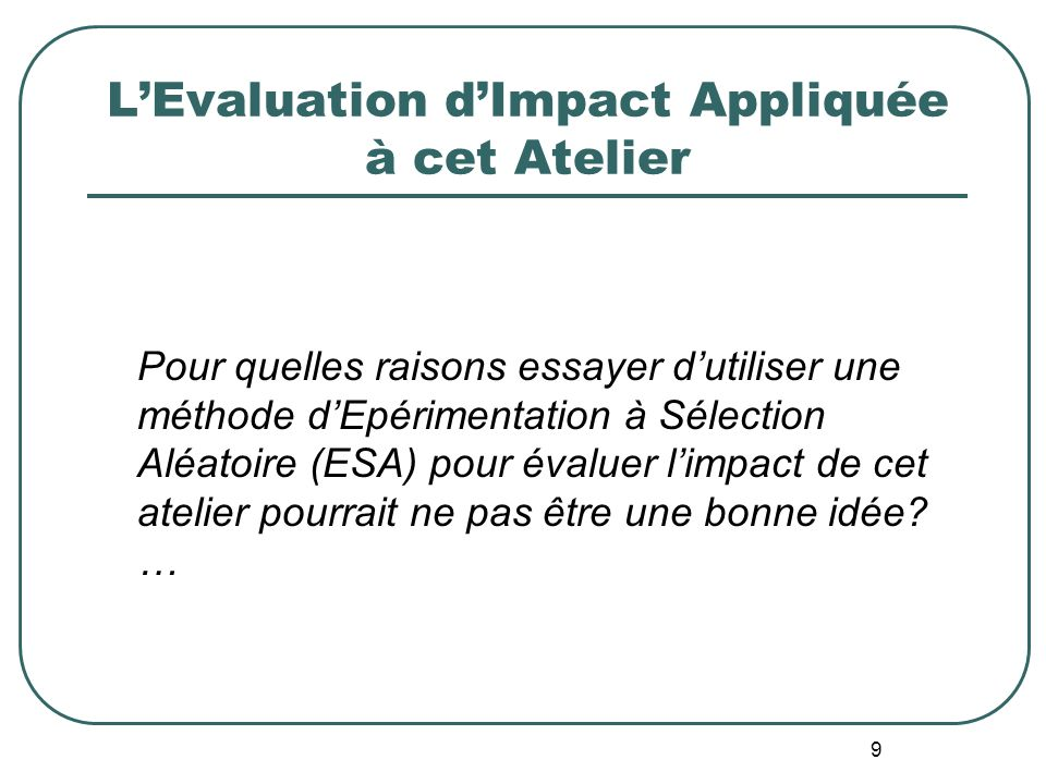 L'Evaluation d'Impact Appliquée à cet Atelier