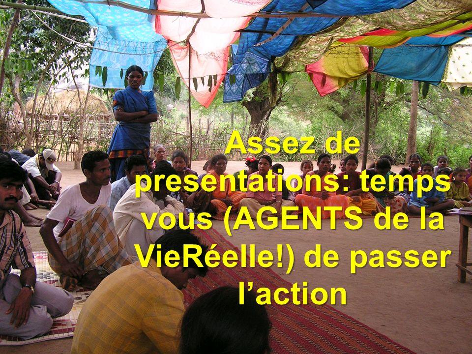 Assez de presentations: temps vous (AGENTS de la VieRéelle