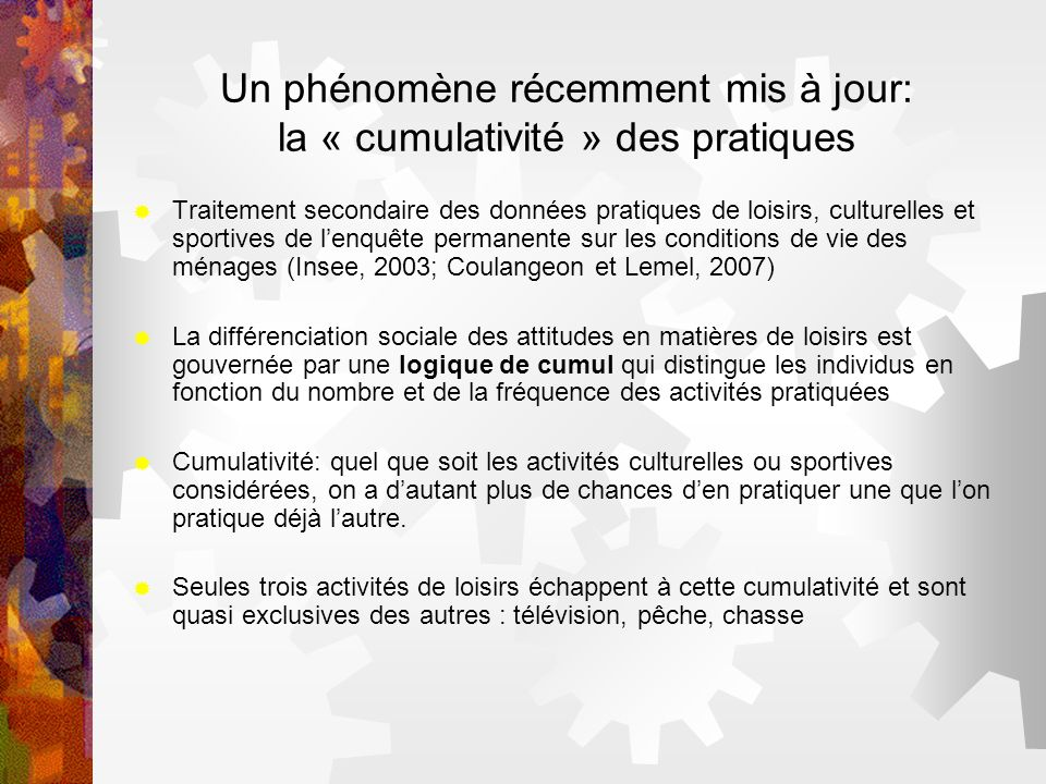 Un phénomène récemment mis à jour: la « cumulativité » des pratiques