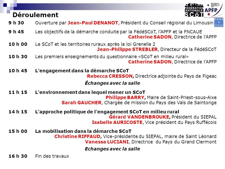 Déroulement 9 h 30 Ouverture par Jean-Paul DENANOT, Président du Conseil régional du Limousin.