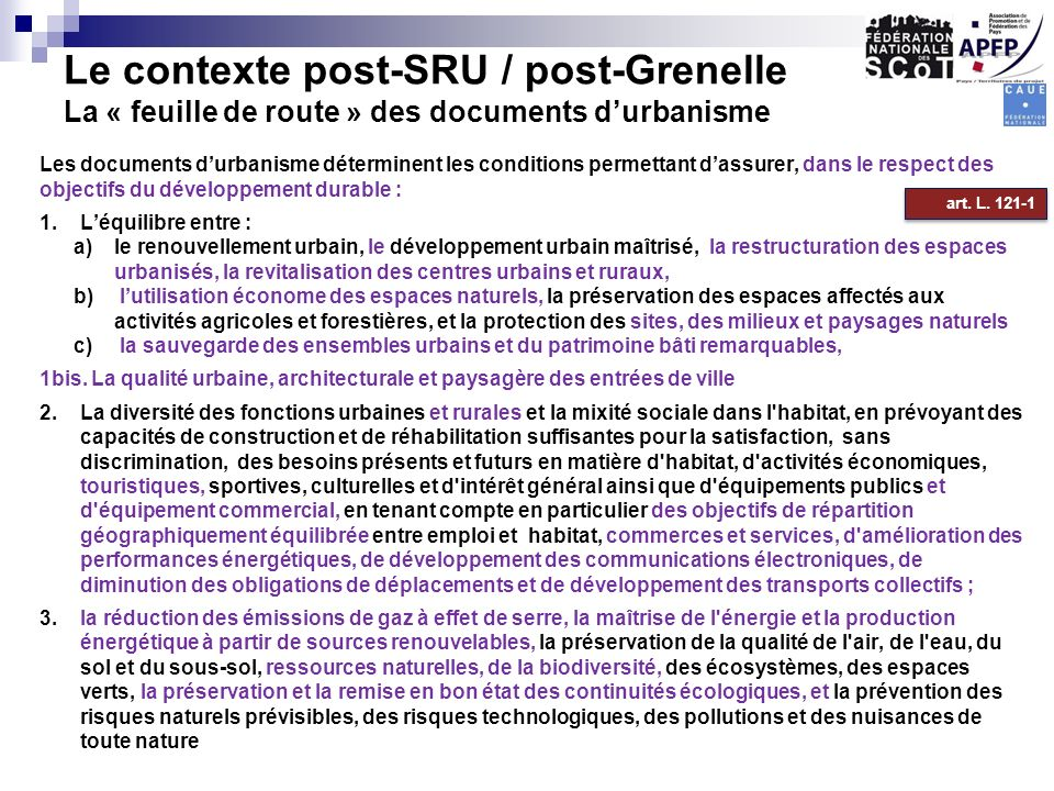 Le contexte post-SRU / post-Grenelle La « feuille de route » des documents d'urbanisme