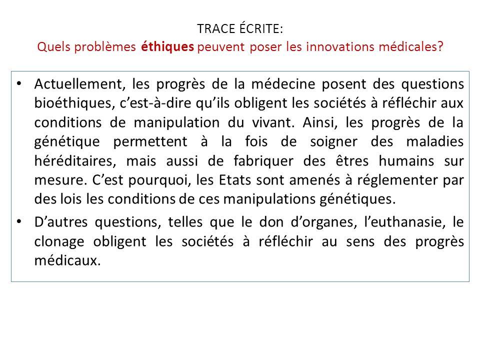 TRACE ÉCRITE: Quels problèmes éthiques peuvent poser les innovations médicales