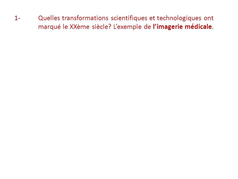 1-. Quelles transformations scientifiques et technologiques ont