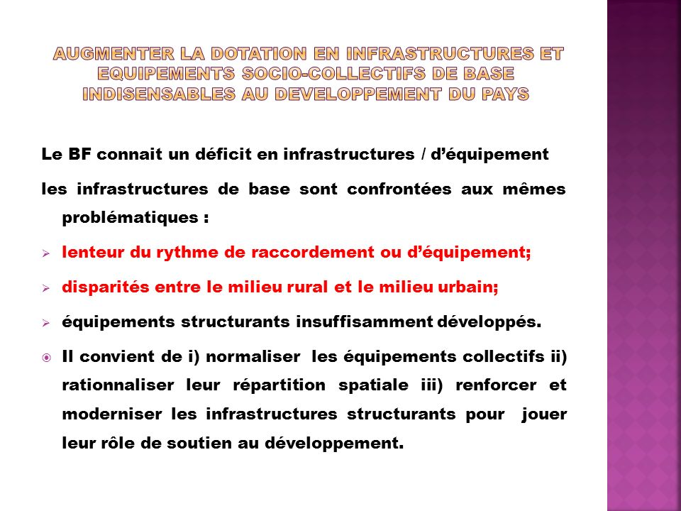 AUGMENTER LA DOTATION EN INFRASTRUCTURES ET EQUIPEMENTS SOCIO-COLLECTIFS DE BASE INDISENSABLES AU DEVELOPPEMENT DU PAYS