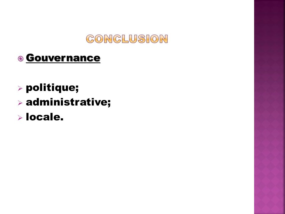 Conclusion Gouvernance politique; administrative; locale.