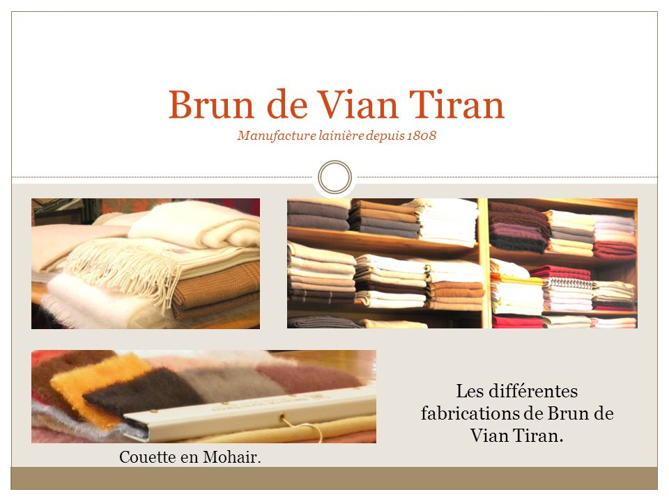 Brun de Vian Tiran Manufacture lainière depuis 1808