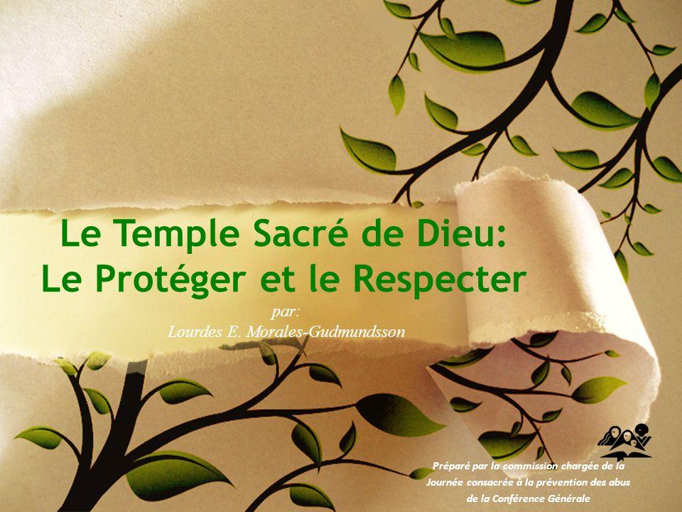Le Temple Sacré de Dieu: Le Protéger et le Respecter par: Lourdes E