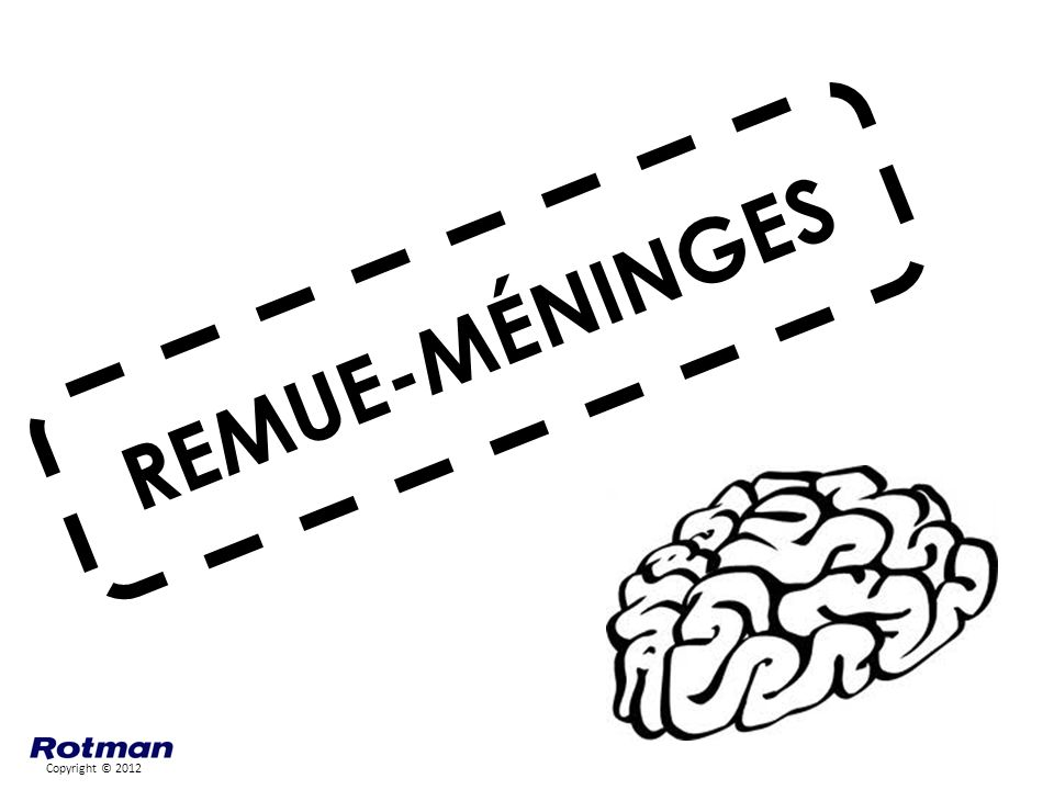REMUE-MÉNINGES Show slides 2-14