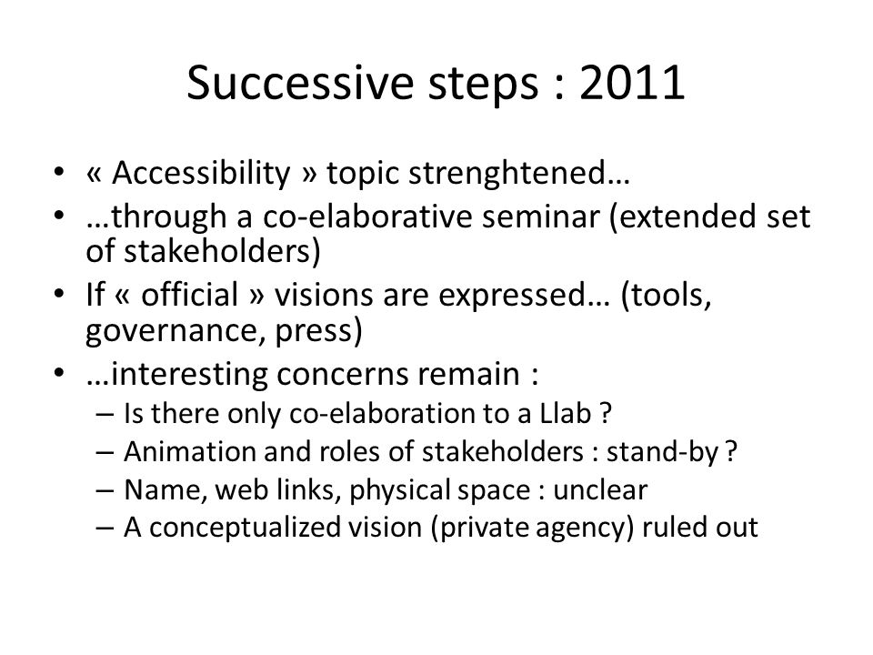 Successive steps : 2011 « Accessibility » topic strenghtened…