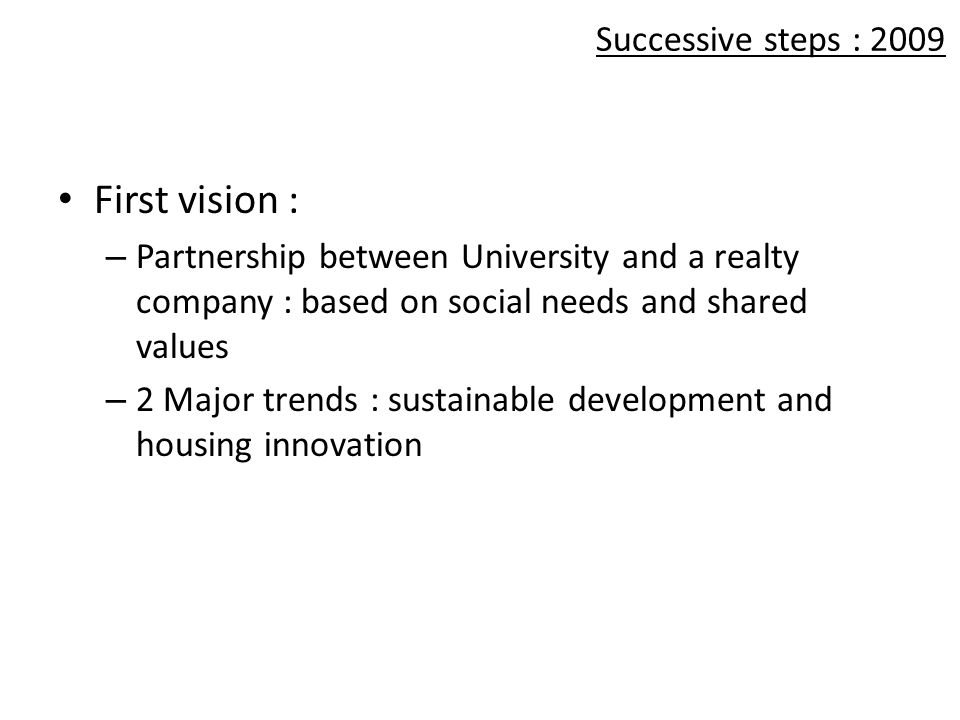 First vision : Successive steps : 2009