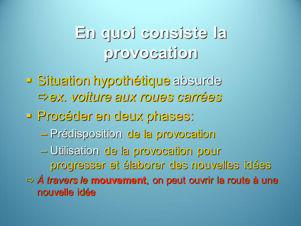En quoi consiste la provocation
