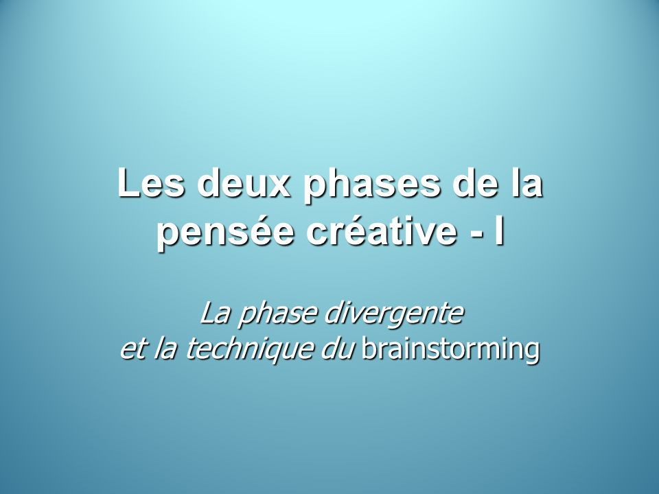 Les deux phases de la pensée créative - I