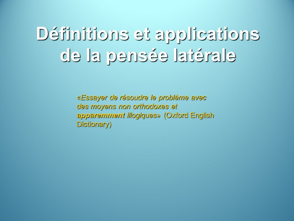 Définitions et applications de la pensée latérale