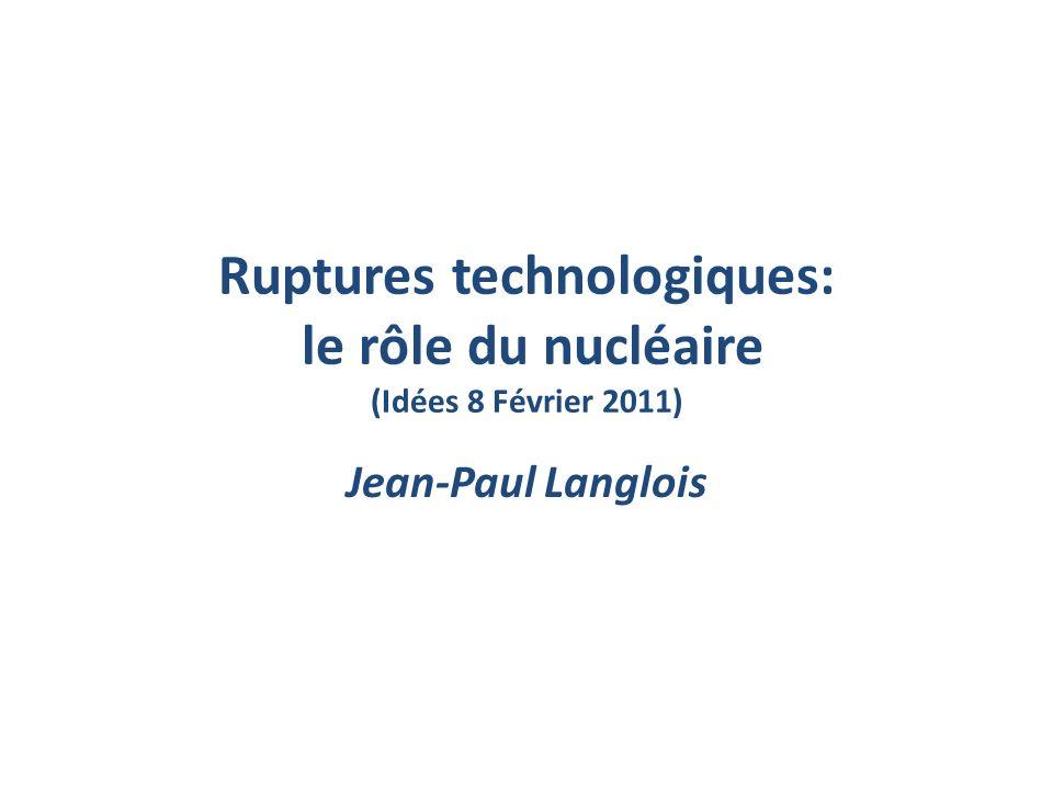 Ruptures technologiques: le rôle du nucléaire (Idées 8 Février 2011)