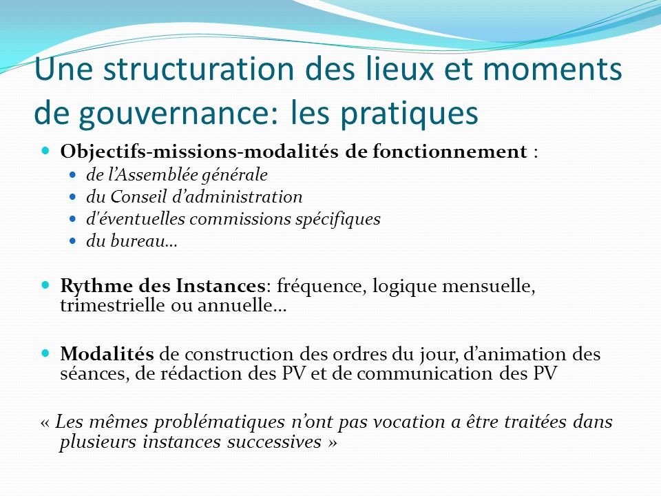 Une structuration des lieux et moments de gouvernance: les pratiques