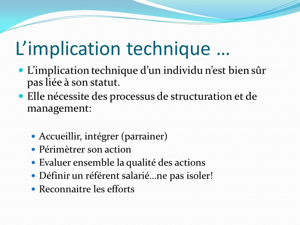 L'implication technique …