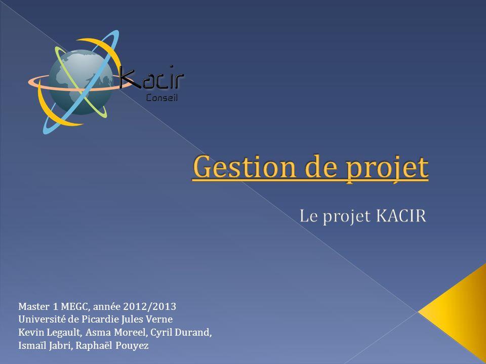 Gestion de projet Le projet KACIR Master 1 MEGC, année 2012/2013