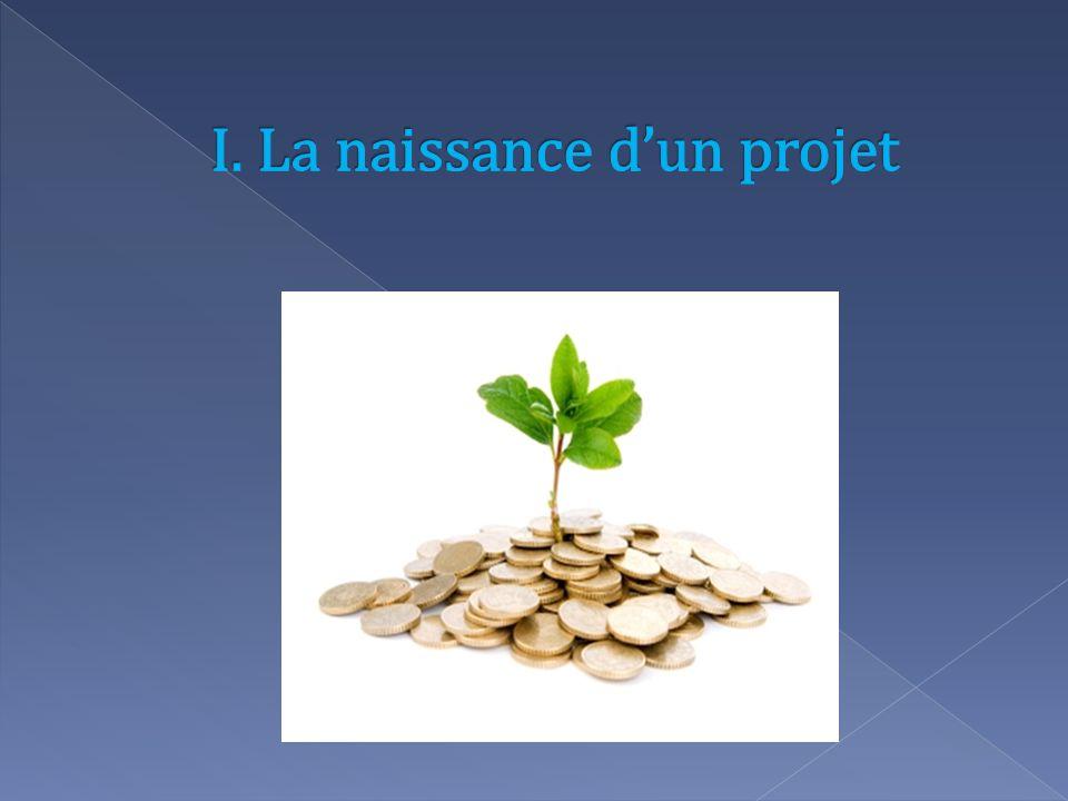 I. La naissance d'un projet