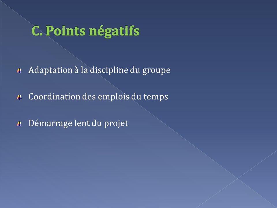 C. Points négatifs Adaptation à la discipline du groupe