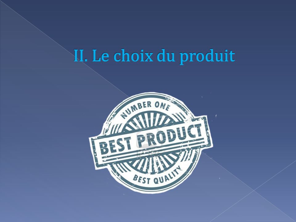 II. Le choix du produit