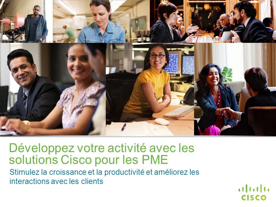 Développez votre activité avec les solutions Cisco pour les PME