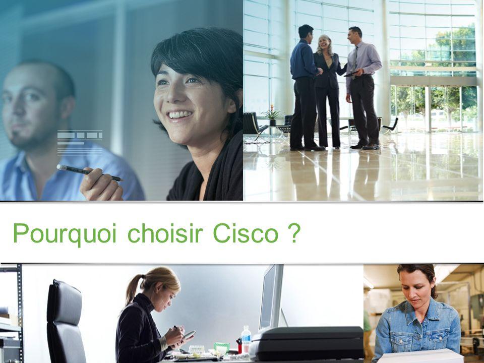 Pourquoi choisir Cisco