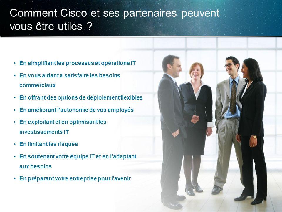 Comment Cisco et ses partenaires peuvent vous être utiles
