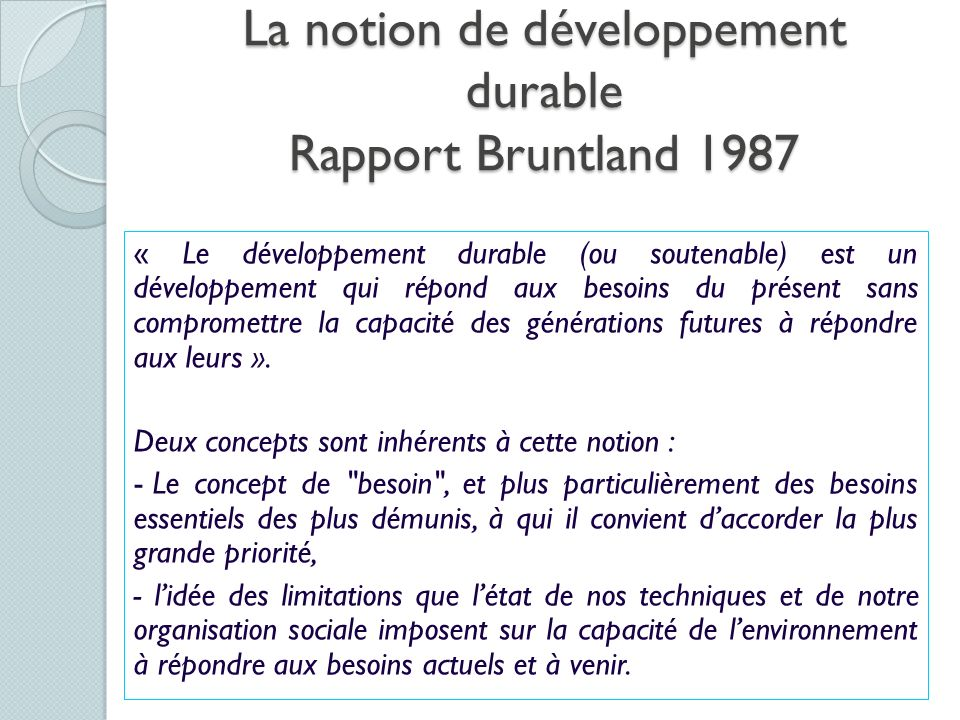 La notion de développement durable Rapport Bruntland 1987