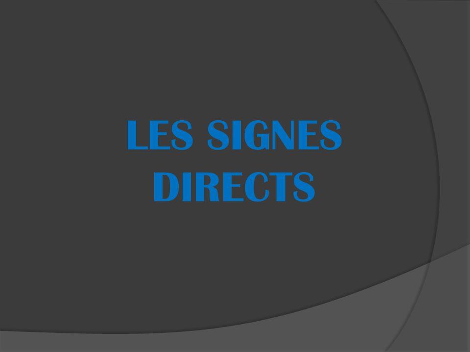 LES SIGNES DIRECTS