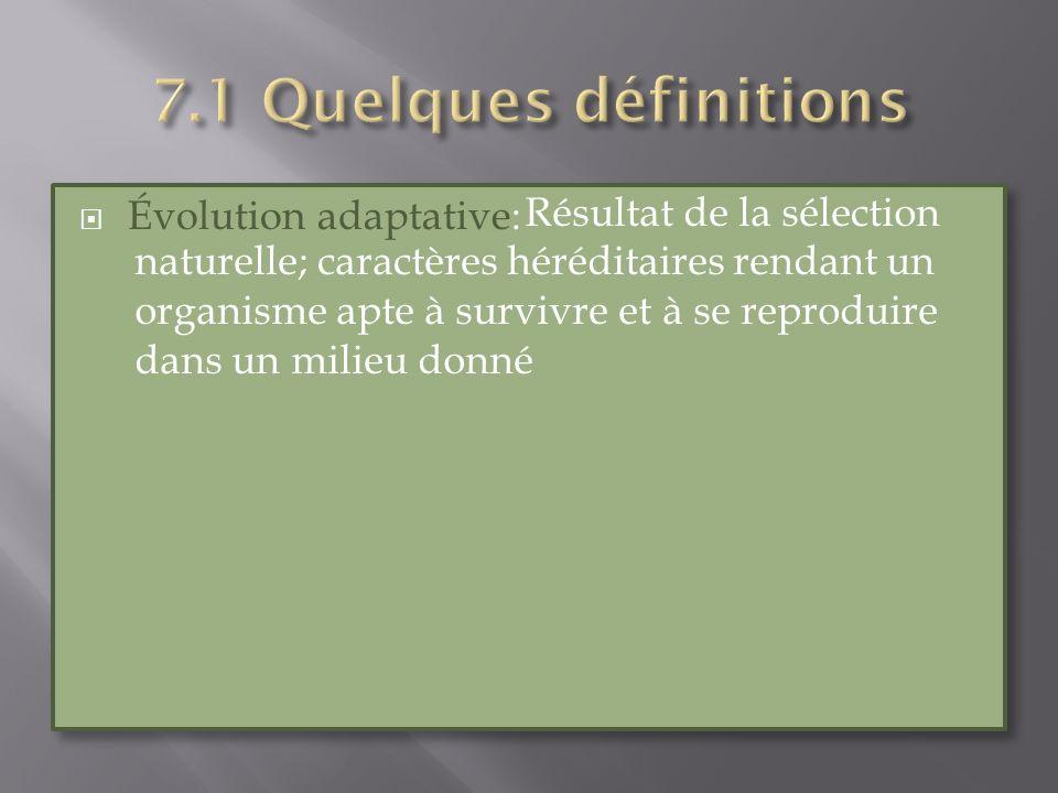 7.1 Quelques définitions Évolution adaptative:
