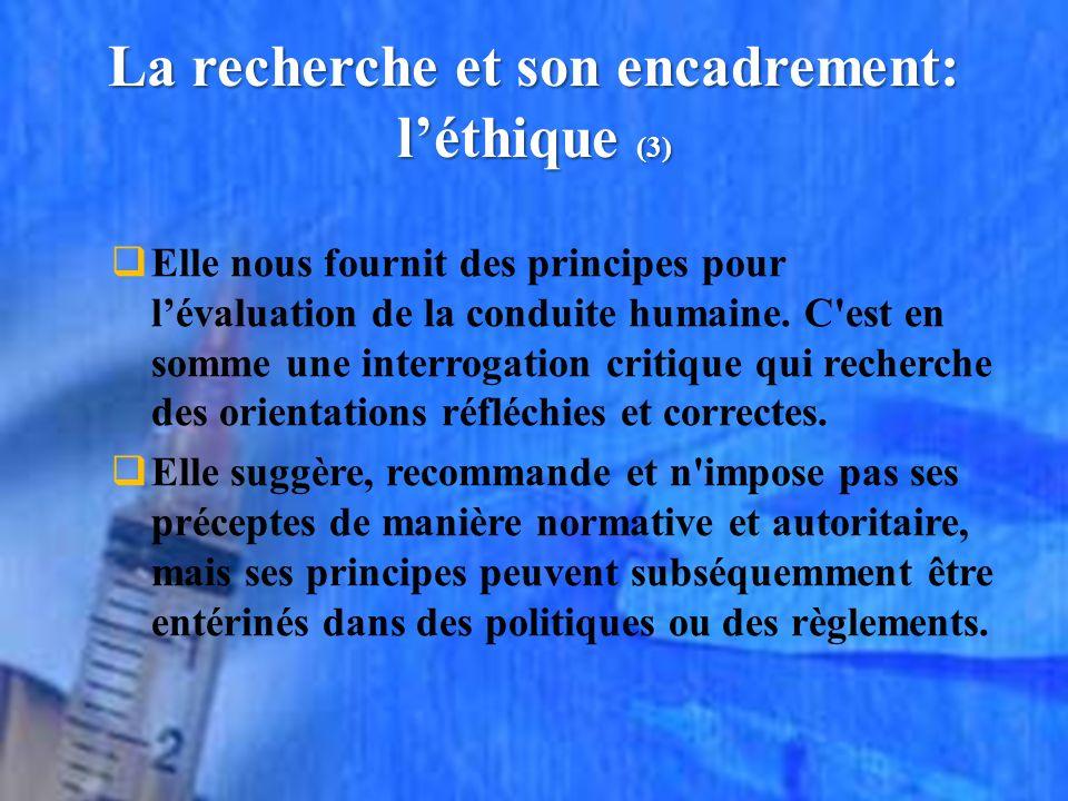La recherche et son encadrement: l'éthique (3)