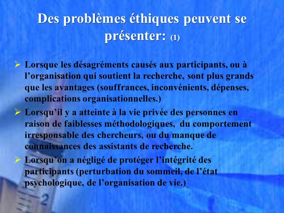 Des problèmes éthiques peuvent se présenter: (1)
