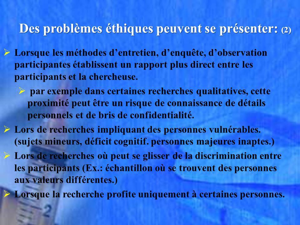 Des problèmes éthiques peuvent se présenter: (2)