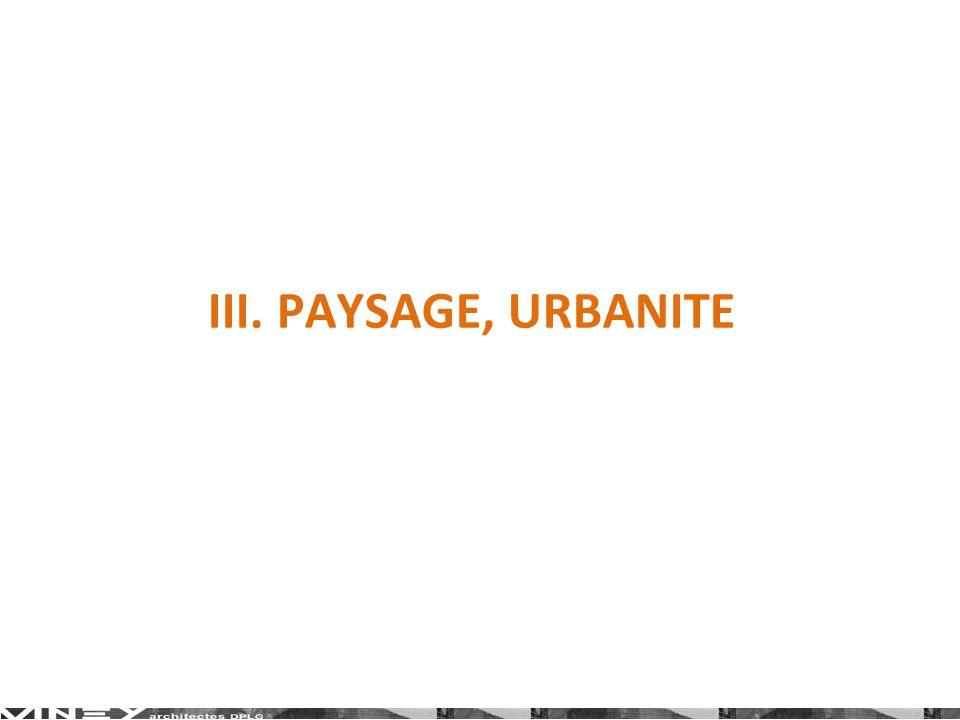 III. PAYSAGE, URBANITE