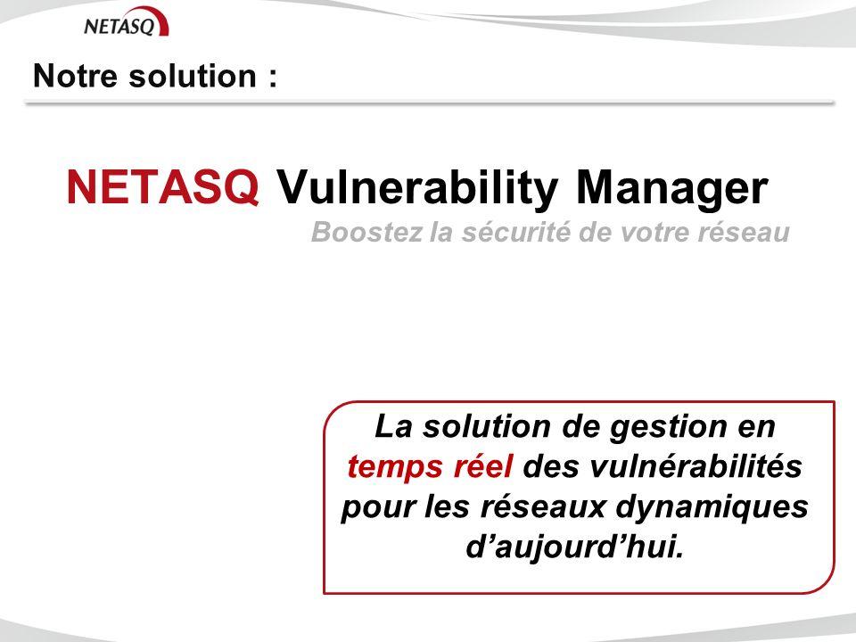 NETASQ Vulnerability Manager Boostez la sécurité de votre réseau