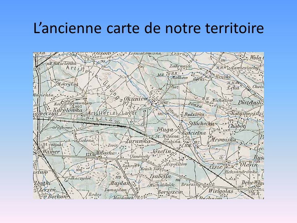 L'ancienne carte de notre territoire