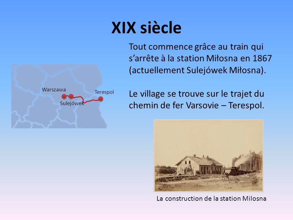 XIX siècle Tout commence grâce au train qui s'arrête à la station Miłosna en 1867 (actuellement Sulejówek Miłosna).