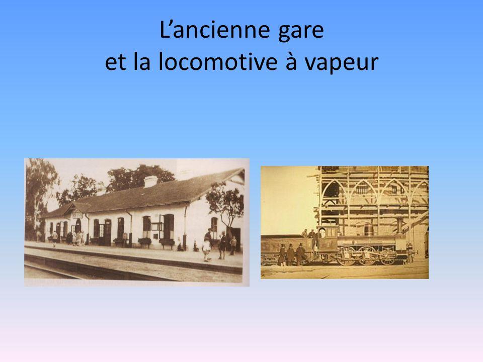 L'ancienne gare et la locomotive à vapeur